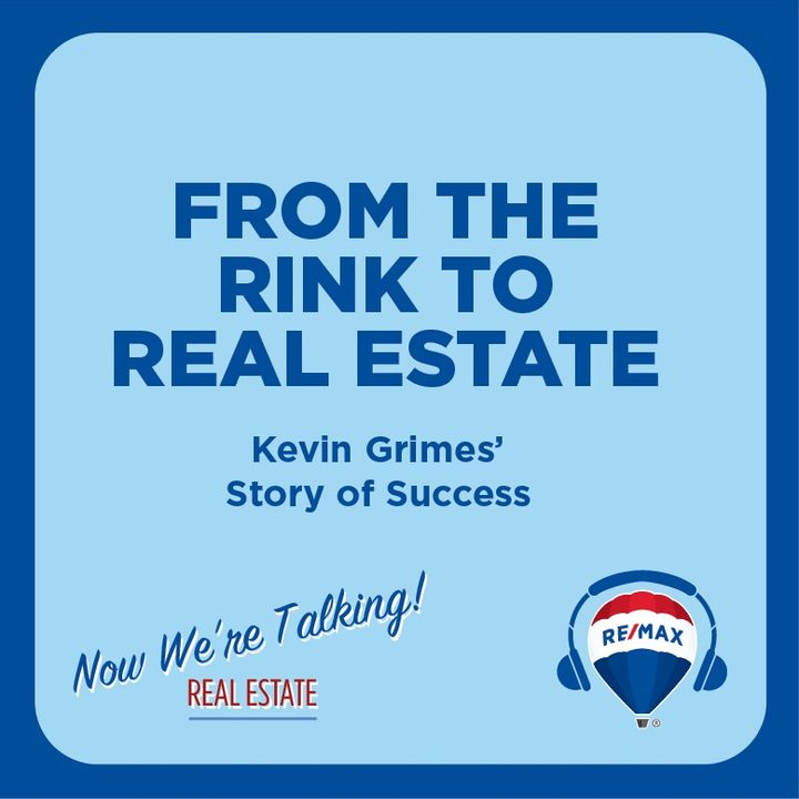 From the Rink To Real Estate: Kevin Grimes' Story of Success
