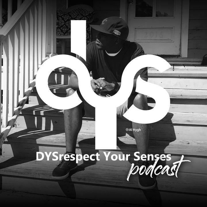 DYSrespect Your Senses Podcast