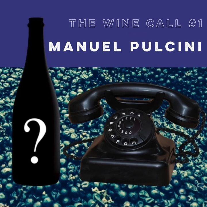 The Wine Call #1: Manuel Pulcini