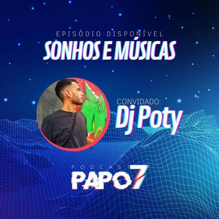 Sonhos e Músicas com DJ Poty
