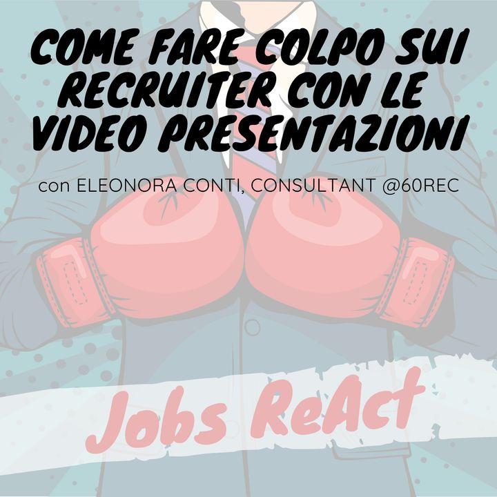 JR 35 | Come fare colpo sui recruiter con le video presentazioni - con Eleonora Conti