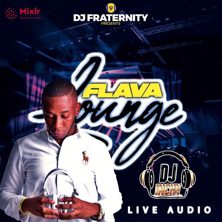 INCHY LIVE ON FLAVA LOUNGE [4-12-21]