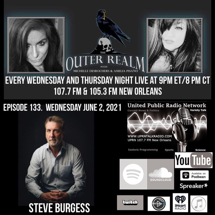 The Outer Realm With Michelle Desrochers and Amelia Pisano special guest, Steve Burgess