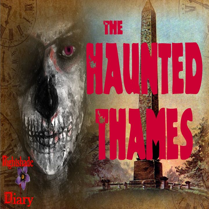 The Haunted Thames | Haunted Waters | Podcast