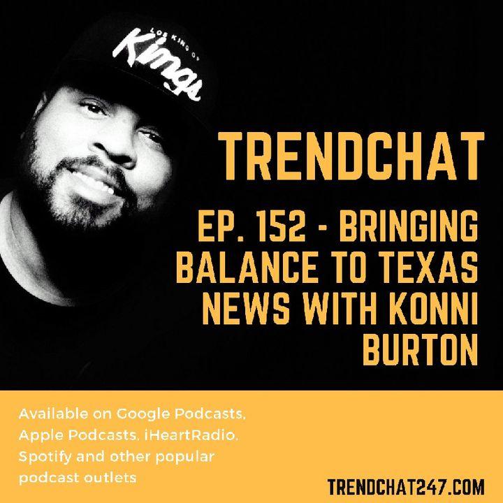 Ep. 152 - Bringing Balance To Texas News With Konni Burton