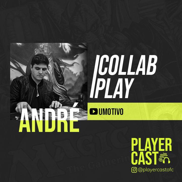 #012 - Collab Play - André (UMotivo)