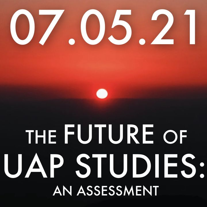 The Future of UAP Studies: An Assessment | MHP 07.05.21.