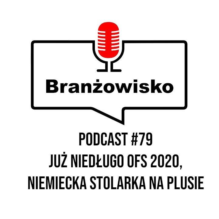 Branżowisko #79 - Już niedługo OFS 2020 Online. Niemiecka stolarka na plusie