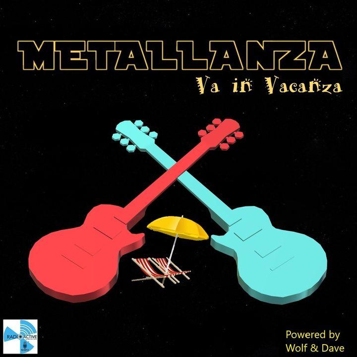 Metallanza Va in Vacanza 21.07.2020