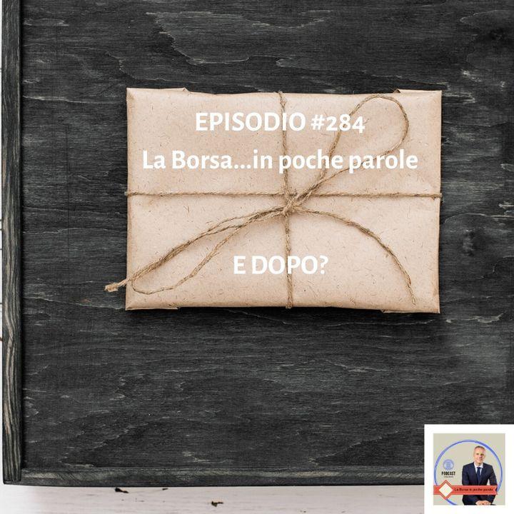 #284 La Borsa...in poche parole - Il podcast d'informazione finanziaria per investire consapevolmente
