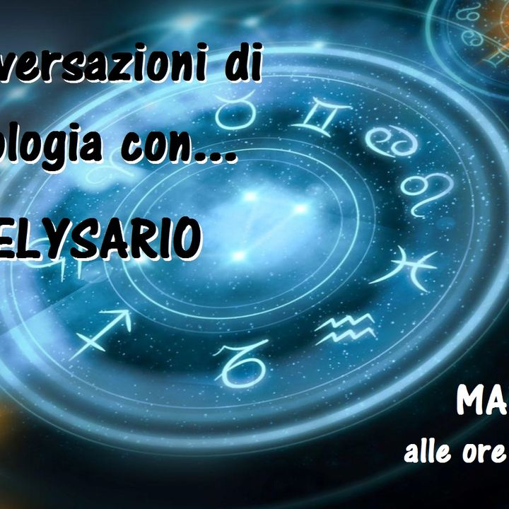 Conversazioni di Astrologia con Belysario - 14/05/2019