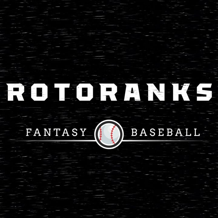 RotoRanks Fantasy Baseball Podcast