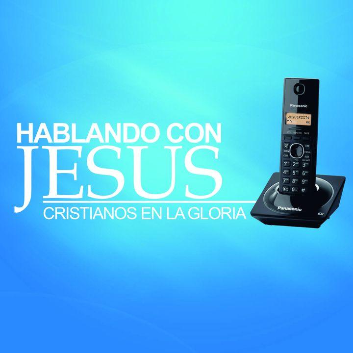 HABLANDO CON JESUS