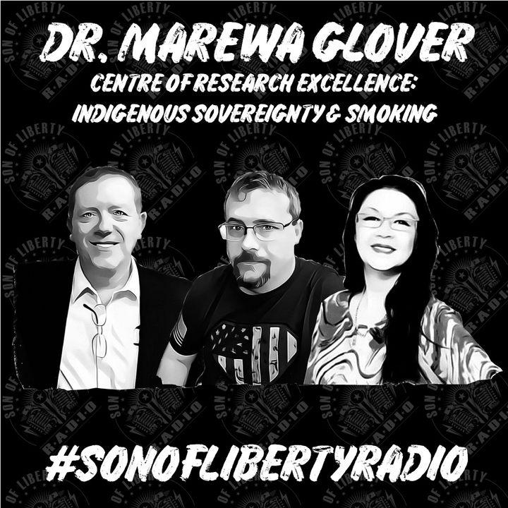 #sonoflibertyradio - Dr. Marewa Glover
