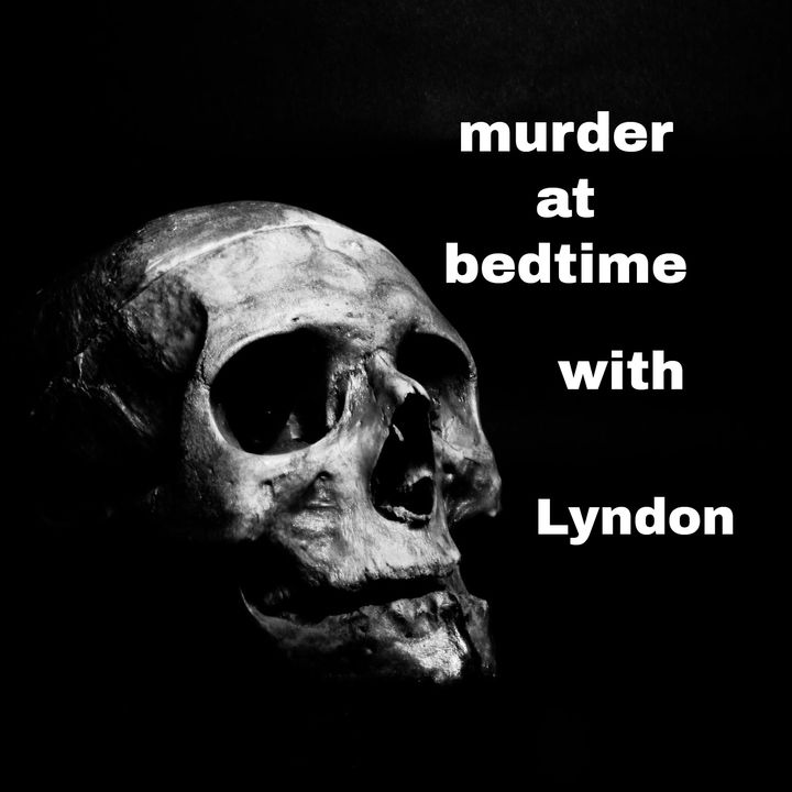 Murder at bedtime with Lyndon
