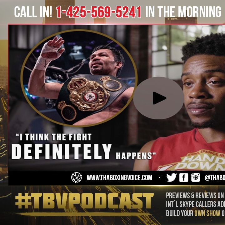 ☎️Confident Errol Spence Jr. Wants Manny Pacquiao Next🔥 Do You Believe Haymon Delivers❓
