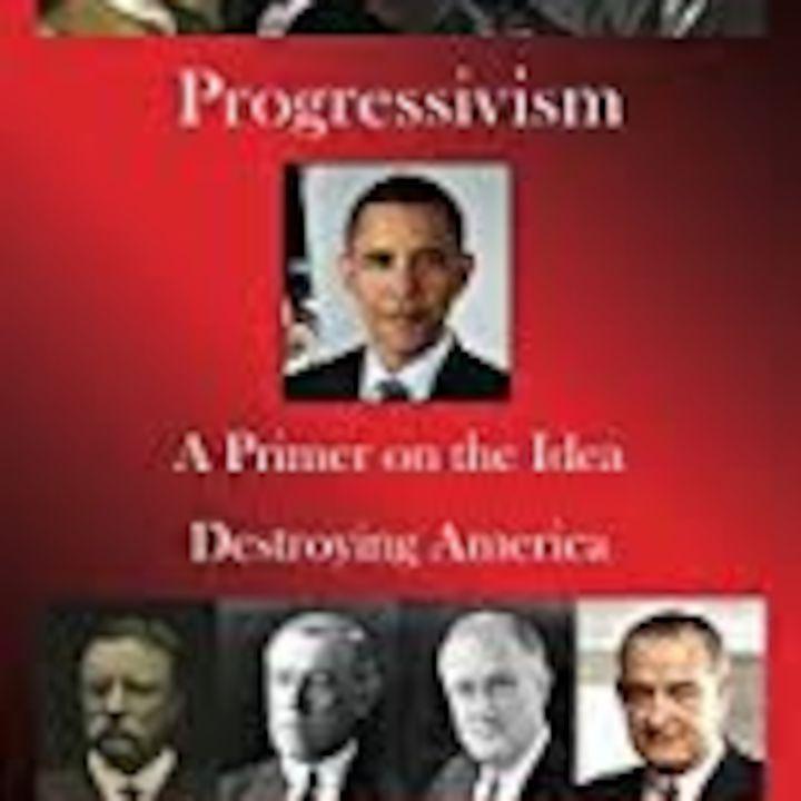 Progressivism: A Primer of the Idea destroying America