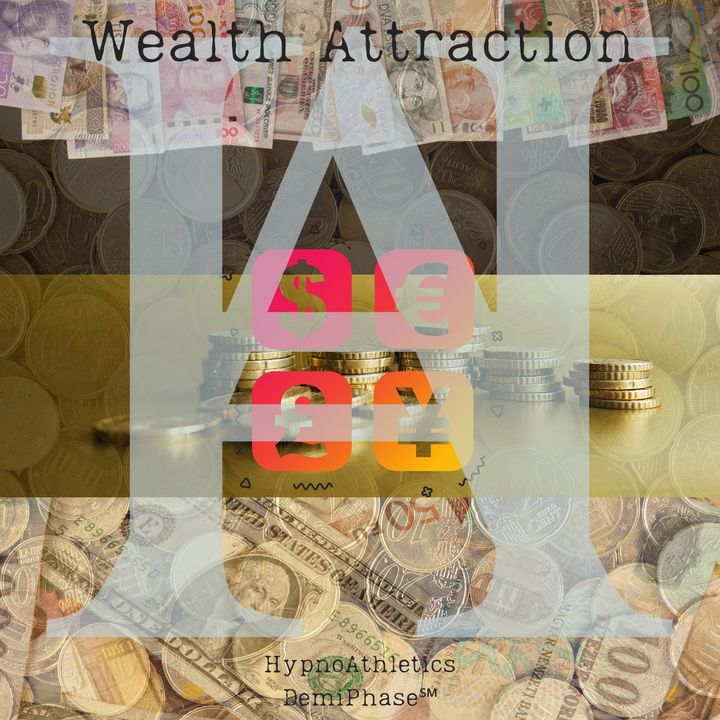 Wealth Attraction Through Subconscious Control Of Behavior And Attitude About Money
