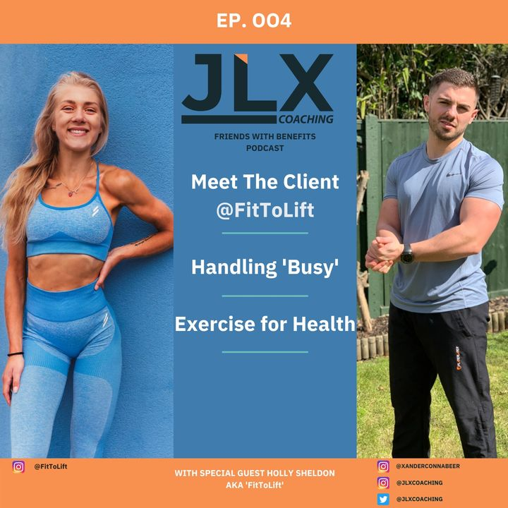Ep.004 - Holly Sheldon: Meet the Client, Handling 'Busy', Exercise for Health