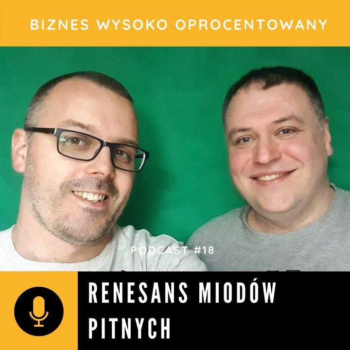 #18 RENESANS MIODÓW PITNYCH - Mateusz Błaszczyk i Krzysztof Jarek