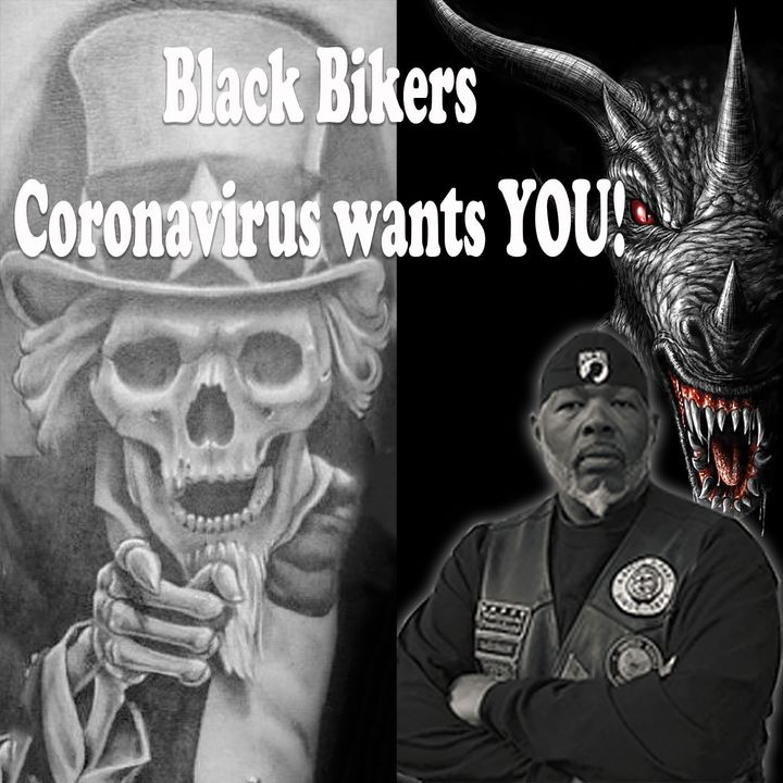 Black Bikers! COVID-19 Wants You!