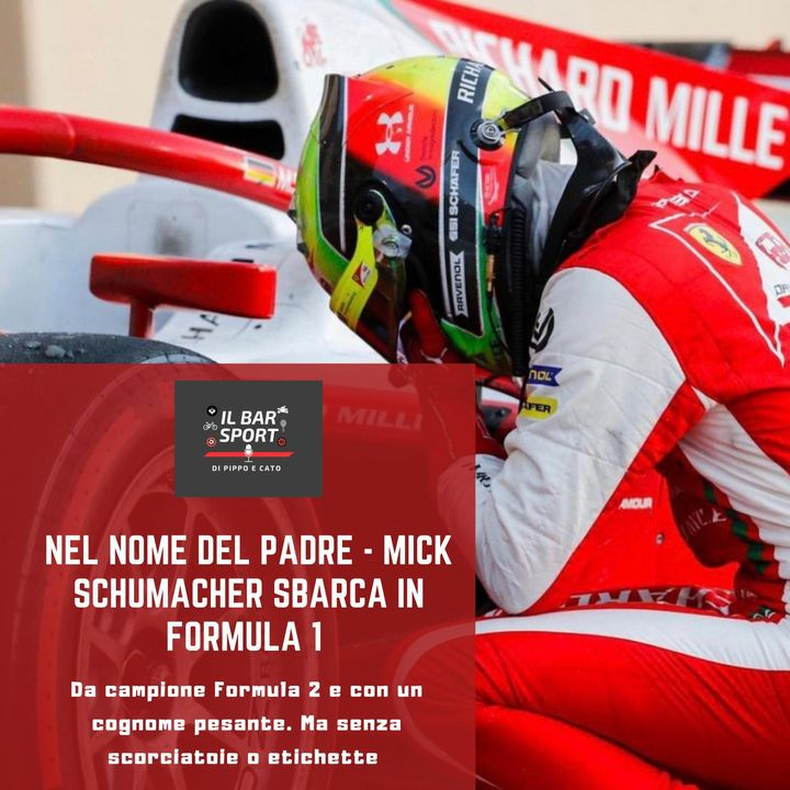 Episodio 25 - Nel nome del padre: Mick Schumacher sbarca in Formula 1