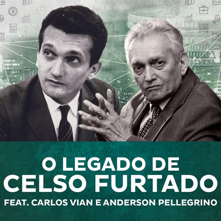 O Legado de Celso Furtado feat. Carlos Vian e Anderson Pellegrino