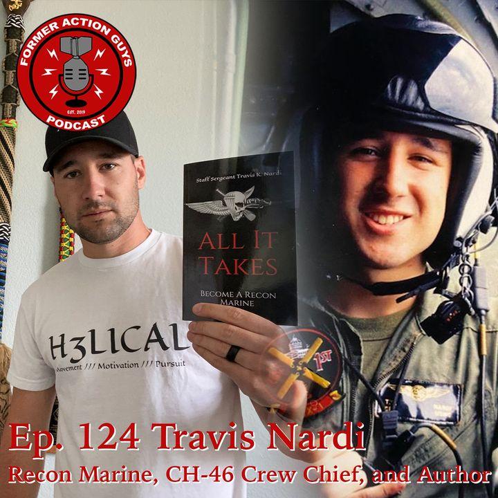 Ep. 124 - Travis Nardi - Recon Marine, CH-46 Crew Chief, Author, MECEP Participant