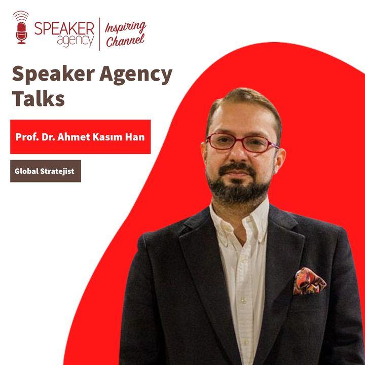 Prof.Dr. Ahmet Kasım Han - Speaker Agency Talks