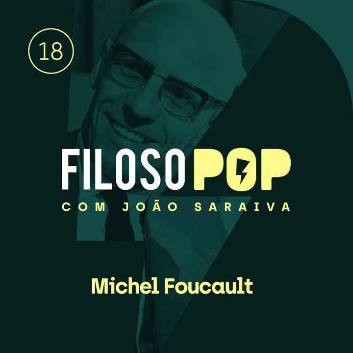FilosoPOP 018 - Michel Foucault