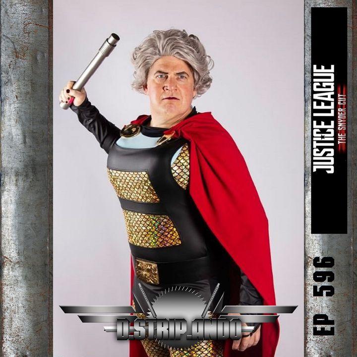 596 - ¿Se le hizo Justicia a la Liga con Zack Snyder?