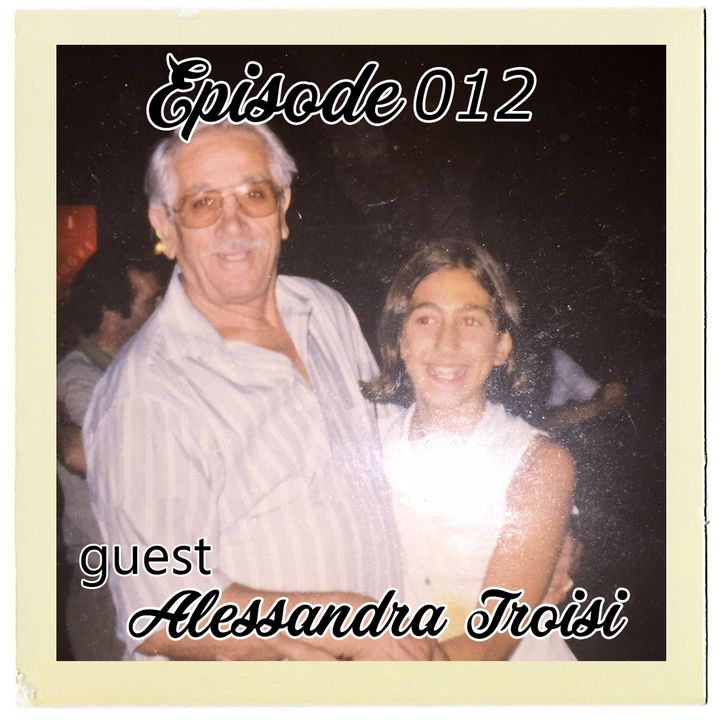 The Cannoli Coach: Famiglia: Memories and lessons learned growing up Italian w/ Alessandra Troisi | Episode 012