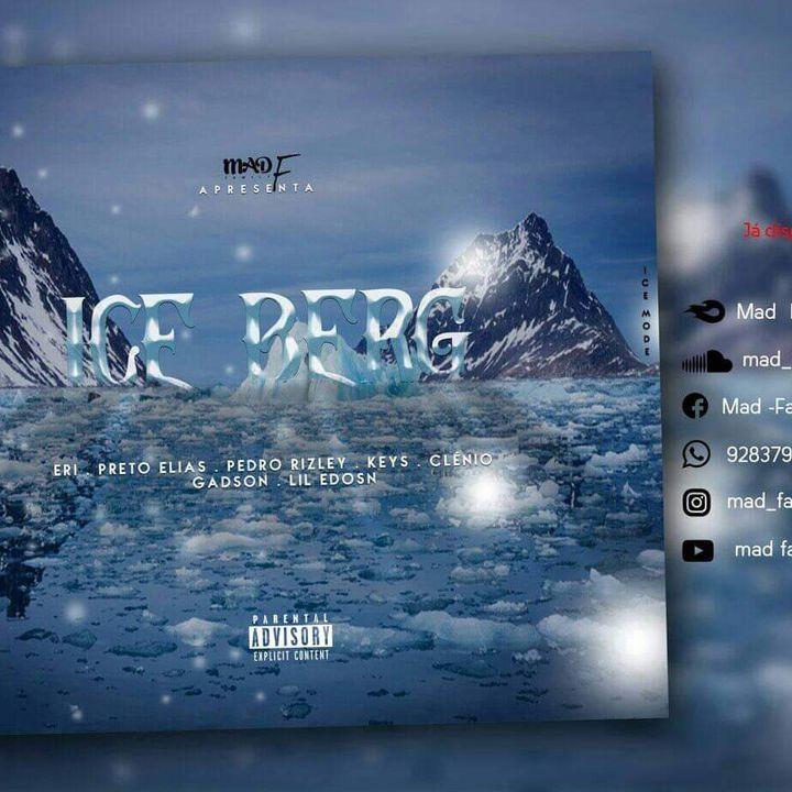 Mad Family - Ice Berg(Rap) [Prod by. BeatLeudis & Iglêsio Breezy) 2020