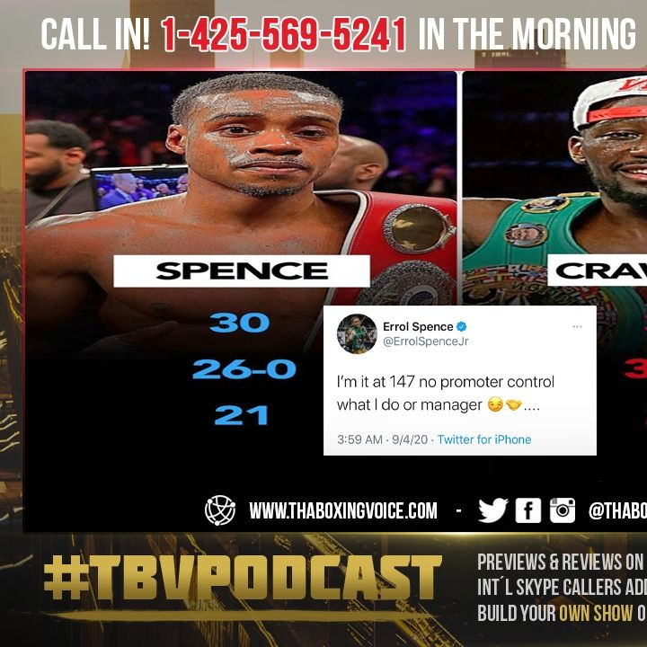 "☎️Errol Spence Stopping Crawford Fight😱""I'm it at 147 NO Promoter Control What I Do Or Manager""😏🤝"