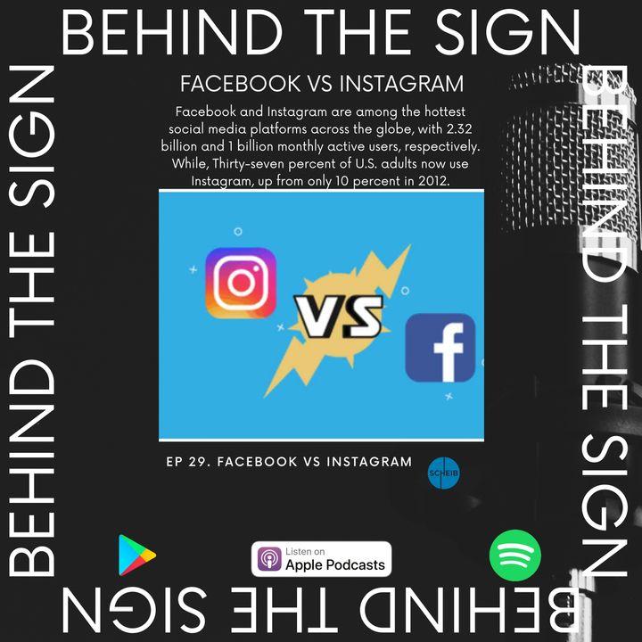 Behind the Sign Ep 29 (Facebook Vs Instagram)