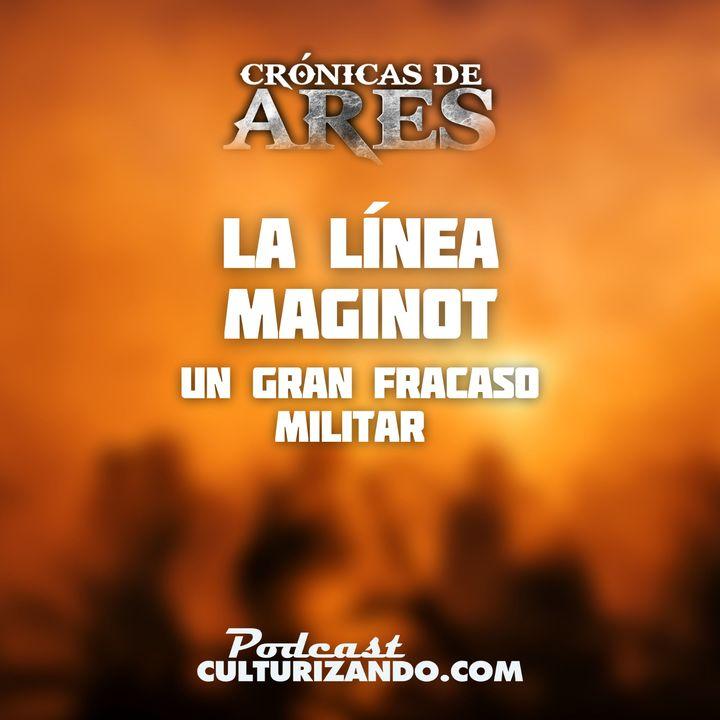 E8 • La Línea Maginot, un gran fracaso militar • Historia Bélica • Culturizando