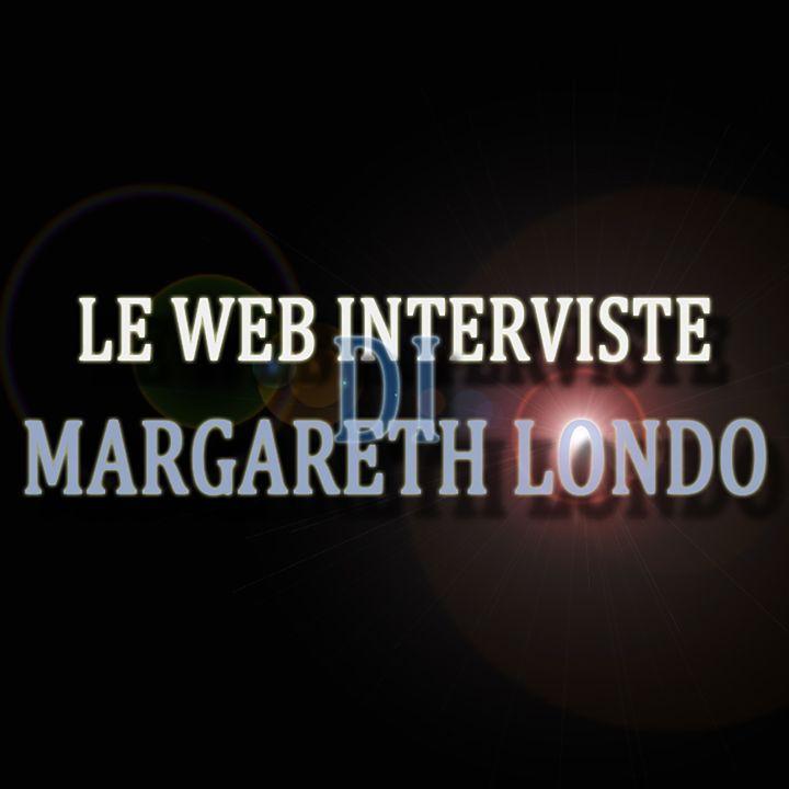 Le Web Interviste di Margareth Londo