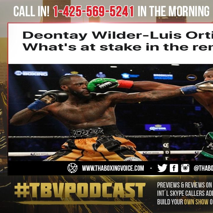☎️Deontay Wilder vs Luis Ortiz 2 Preview: 🔥What's at Stake in The Rematch❓
