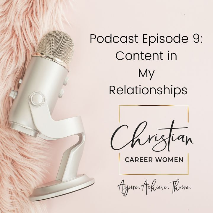Episode 9: Content in My Relationships