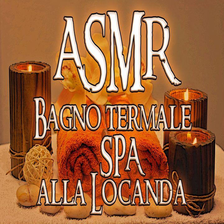 ASMR - Bagno termale con campane tibetane alla Locanda