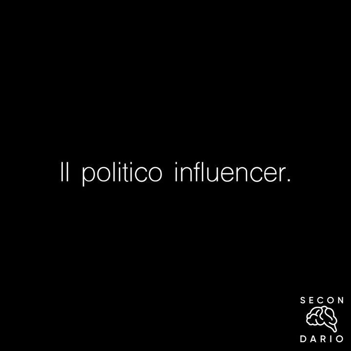 Il politico influencer.