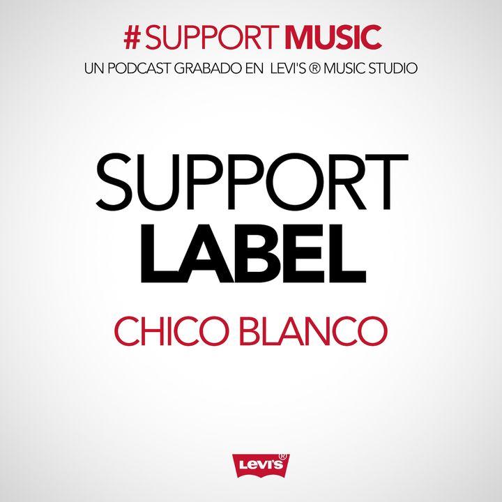 1x04 Support Music: Support Label con Chico Blanco