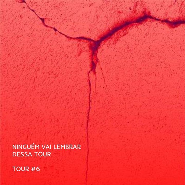 Tour#6: A Dúvida
