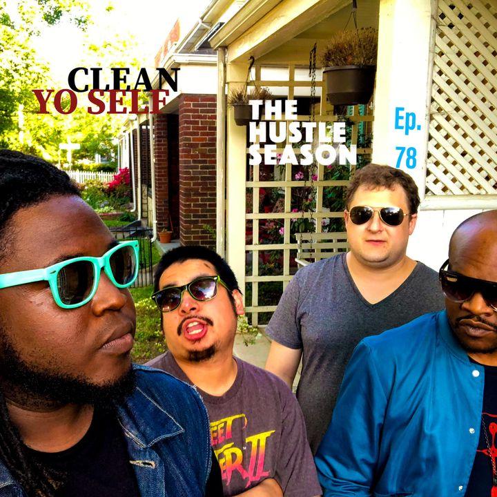 The Hustle Season: Ep. 78 Clean Yo Self