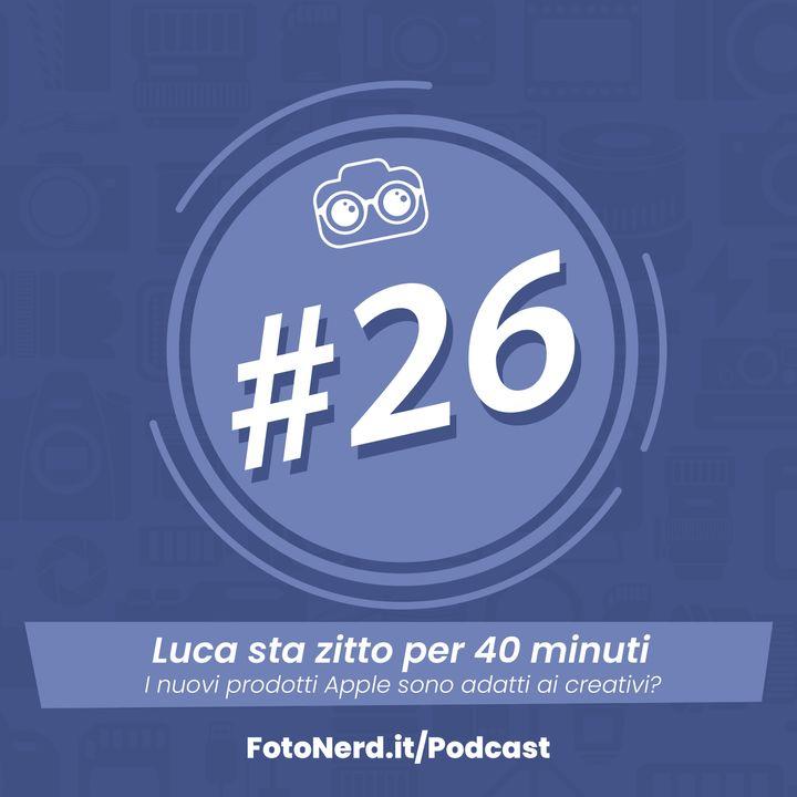 ep.26: Luca sta zitto per 40 minuti