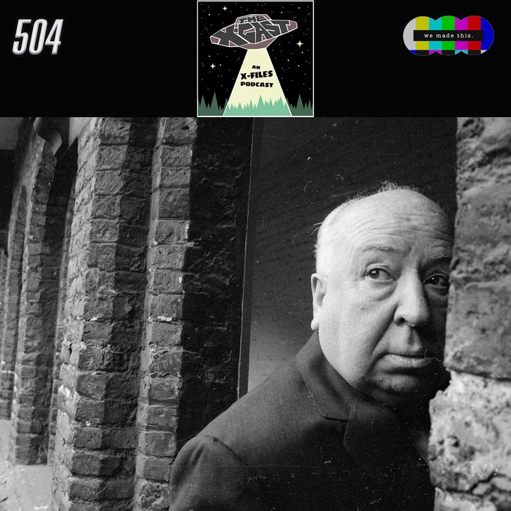 504. Alfred Hitchcock & The X-Files