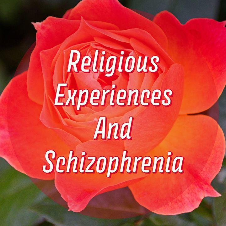 Religious Experiences And Schizophrenia