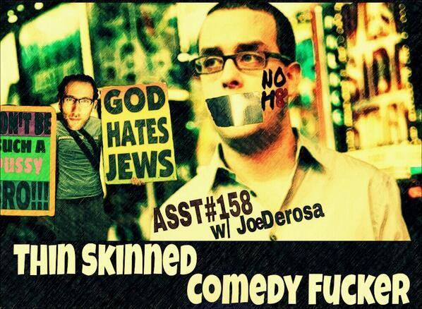 #158: Thin Skinned Comedy Fucker (@JoeDerosaComedy)