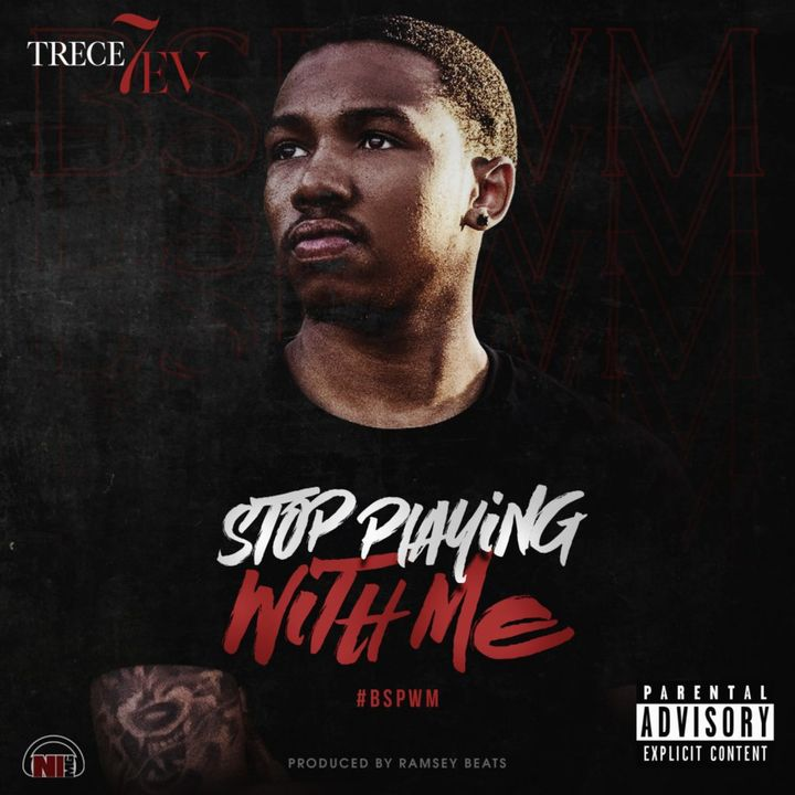 Episode 123: Trece 7ev - Stop Playin With Me