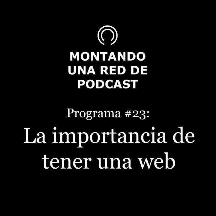 Importancia de la web y como es la de nuestra red de podcast | MRP #23